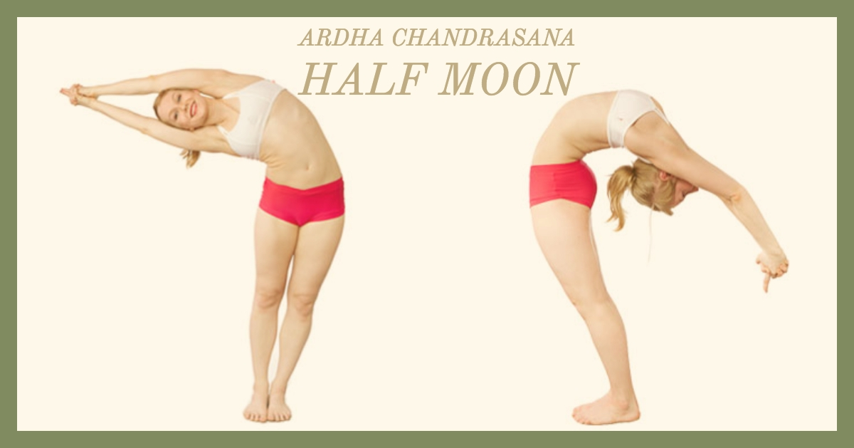Ardha Chandrāsana: The Half Moon – Part 2.